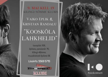 """Vaiko Eplik & Kristjan Randalu """"Kooskõla lahkhelid."""""""